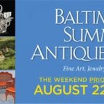 Baltimore Summer Antiques Show  August 22-25
